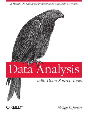 Data Analysis with Open Source Tools By Janert, Philipp K.