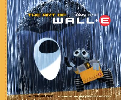 The Art of WALL-E By Hauser, Tim/ Stanton, Andrew (FRW)