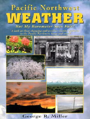 Pacific Northwest Weather By Miller, George R.