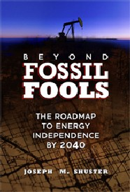 Beyond Fossil Fools By Shuster, Joseph M.