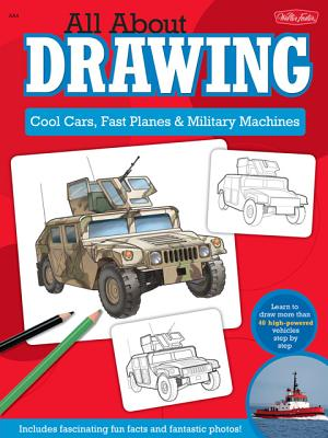 All About Drawing: Cool Cars, Fast Planes & Military Machines By Lapadula, Tom/ Shelly, Jeff